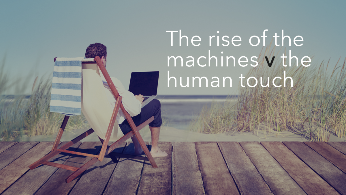 The rise of the machines v the human touch